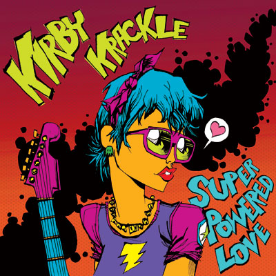 Kirby Krackle, Super Powered Love